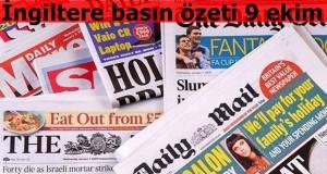 İngiltere basın özeti 9 ekim