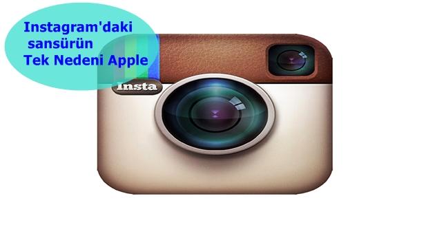 Instagram'daki sansürün Tek Nedeni Apple