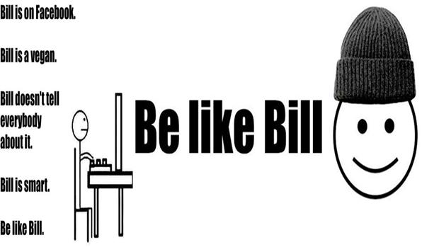 Bill Gibi Ol'un öyküsü sizler ile paylaşıyoruz