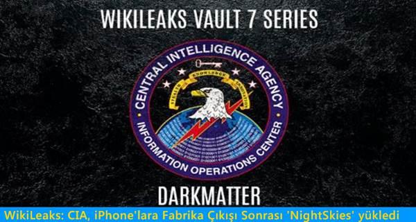 WikiLeaks: CIA, iPhone'lara Fabrika Çıkışı Sonrası 'NightSkies' yükledi