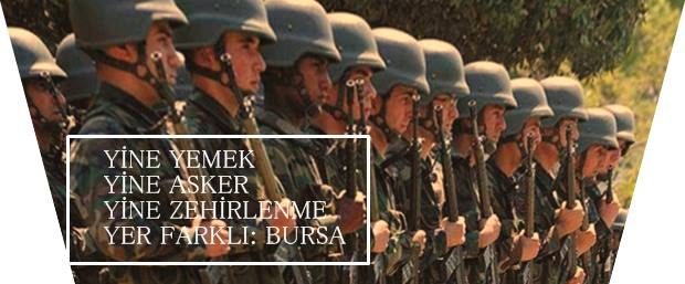 Yine zehirlenme vakası yine askerler yer Bursa