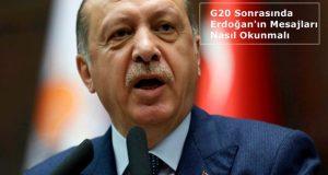 G20 Sonrasında Erdoğan'ın Mesajları Nasıl Okunmalı