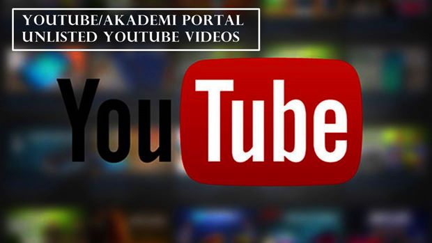 Unlisted Youtube videos: Akademi Portal- Youtube Channel