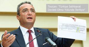 Tezcan: 'Türkiye İstihbarat Devleti Olma Yolunda İlerliyor'