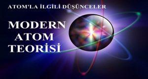 Atomla İlgili Düşünceler: 1. Bölüm Modern Atom Teorisi