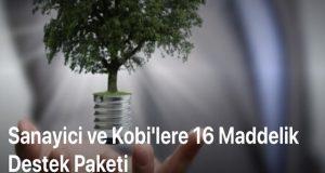 Kobi'lere ve Sanayicilere 16 Maddelik Destek Paketi