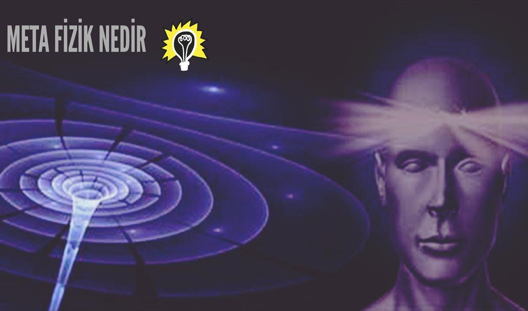 Metafizik- Meta Fizik Nedir