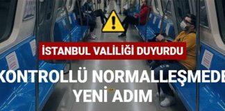 İstanbul Valiliği duyurdu 'Kontrollü Normalleşme'de yeni adım